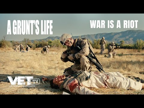 War Is A Riot | A Grunt's Life | VET Tv