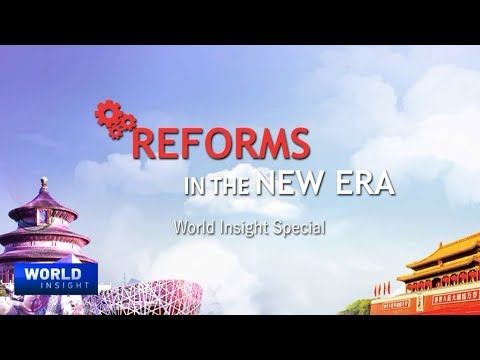Reforms in the New Era - a World Insight Special