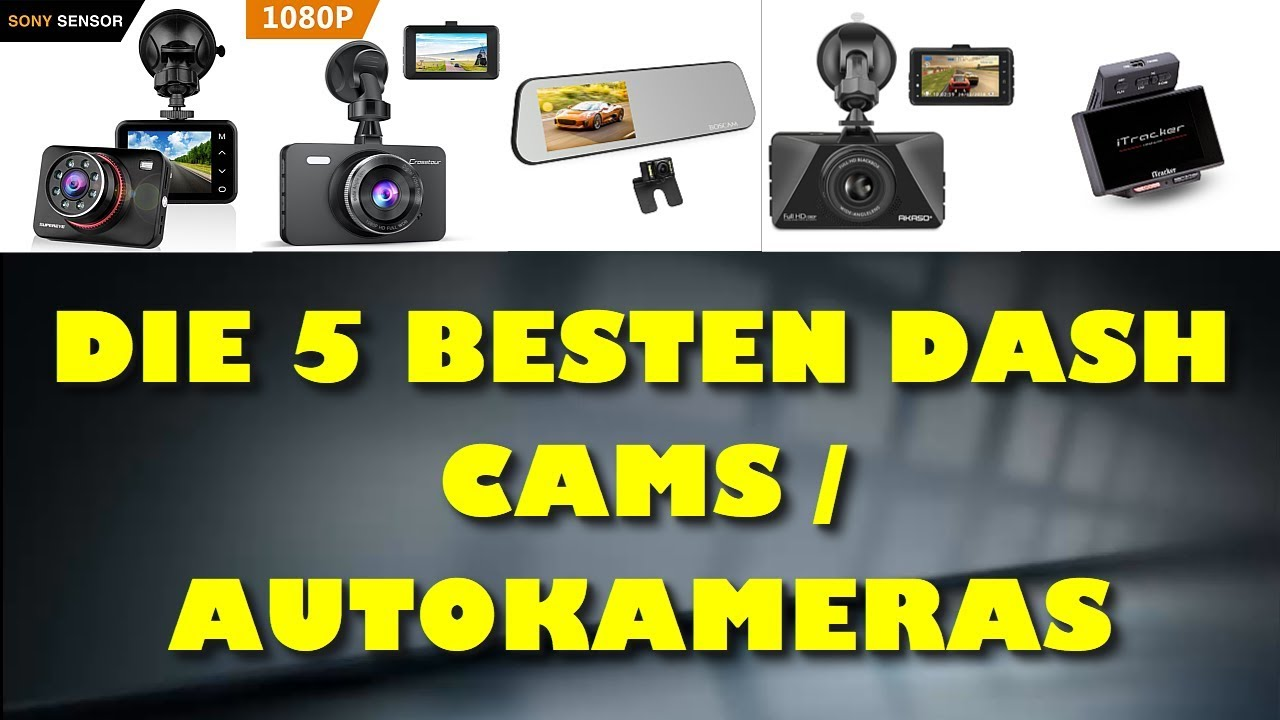 die 5 besten dash cams autokameras welche dashcam ist die beste youtube. Black Bedroom Furniture Sets. Home Design Ideas