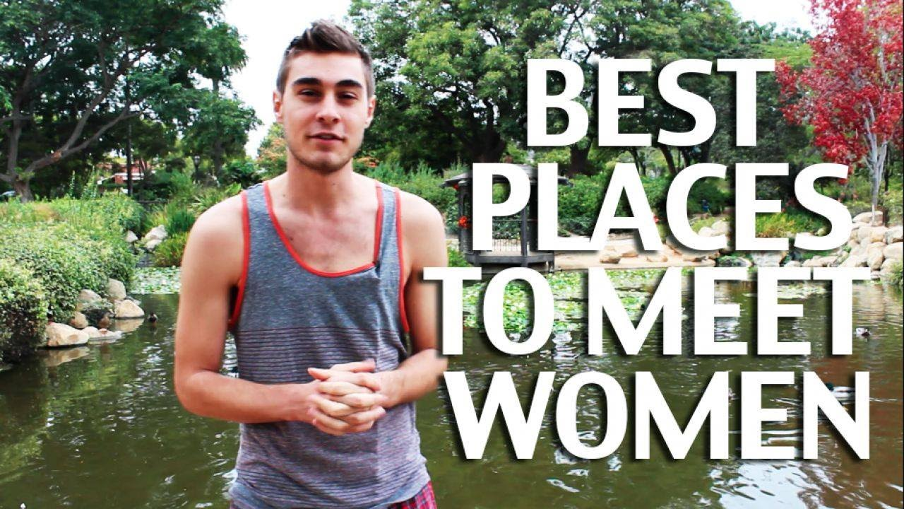 Where Are Good Places To Meet Women