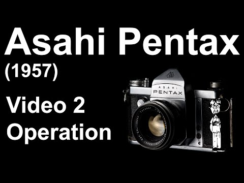 Asahi Pentax (1957) Video Manual 2: Operation, Camera Functions, How To Use, And How To Take Photos