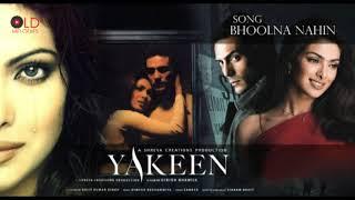 Bhoolna Nahin | Yakeen 2005 HD