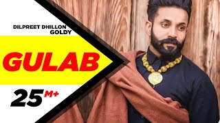 Gulab (Full Song) - Dilpreet Dhillon ft. Goldy Desi Crew | Latest Punjabi Songs 2015 | Speed Records