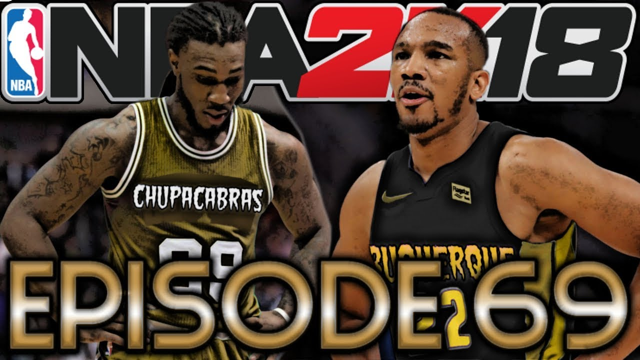 NBA 2k18 MyLEAGUE | Albuquerque Chupacabras #69 ...