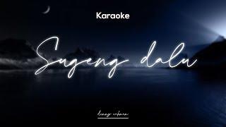 Download Karaoke Sugeng dalu - Denny Caknan ( Tanpa Vokal )