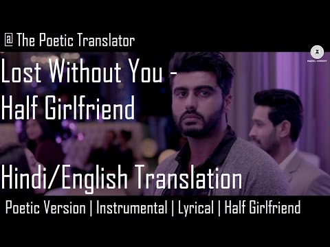 Lost Without You - Half Girlfriend | Hindi/English Translation | Poetic Version | Instrumental