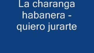 La Charanga Habanera Quiero Jurarte Wmv