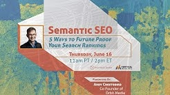 Semantic SEO: 5 Ways to Future Proof Your Search Rankings