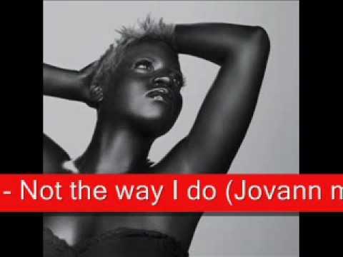 Fantasia - Not the way I do Jovann mix.WMV