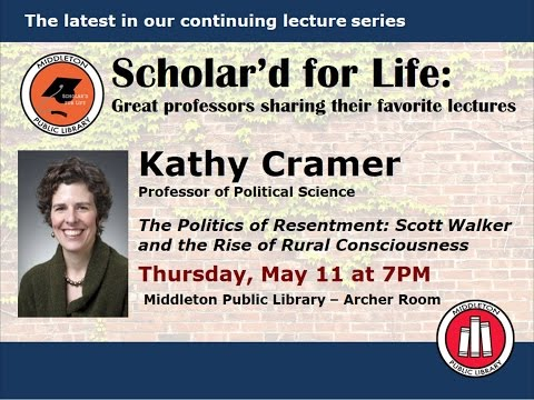 Scholar'd for Life - Katherine Cramer: 'Rural Consciousness and the Rise of Scott Walker'