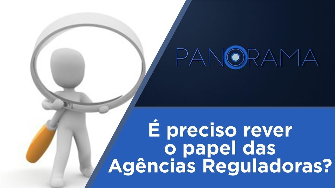 Panorama | Qual o papel das agências reguladoras? | 06/08/2018 ...