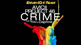 Project 46 & Avicii X You - Crime(Errar404 Remix)