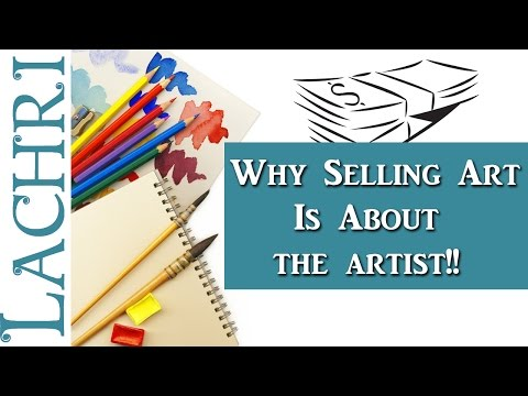 Reality of selling art - It's about the artist! Tips w/ Lachri