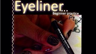 Eyeliner for beginners (practice) Pt 2 Thumbnail