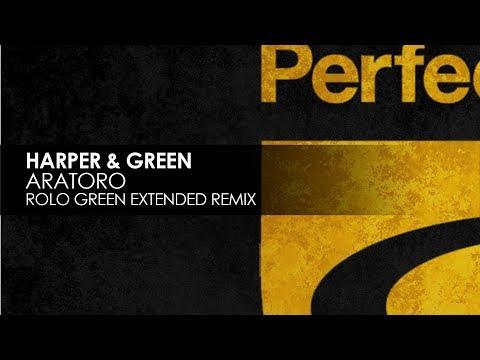 Harper & Green - Aratoro (Rolo Green Extended Remix)