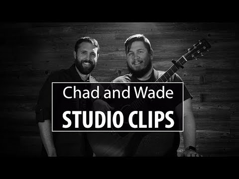 Chad and Wade - In the Studio Clips 2018