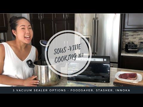 Sous Vide Cooking 101 - Review of 3 Vacuum Sealer Options [Foodsaver, Stasher & INNOKA]