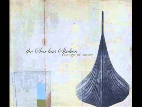 Songs of Water - The Sea Has Spoken