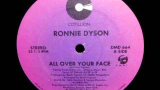 Ronnie Dyson-- All Over Your Face