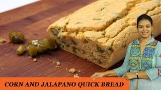 Corn And Jalapeno Quick Bread - Mrs Vahchef