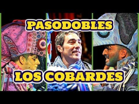 Todos los PASODOBLES, Comparsa LOS COBARDES | Primer premio Carnaval de Cádiz 2016