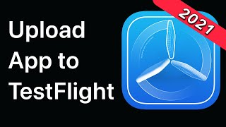 TestFlight - How t๐ Upload and Distribute Your App | App Store 2021