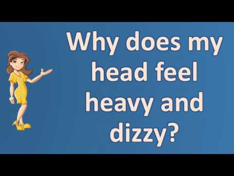 Why Does My Head Feel Heavy And Dizzy ? | Best Health FAQ Channel