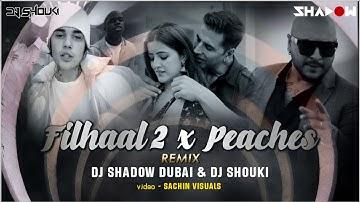 Filhall 2 Mohabbat x Peaches Mashup   DJ Shadow Dubai x DJ Shouki   Akshay   Justin Bieber   BPraak