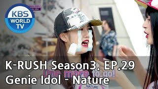 Genie Idol - Nature [KBS World Idol Show K-RUSH3 / ENG,CHN / 2018.09.28]