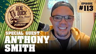 Anthony Smith #113 | Real Quick With Mike Swick Podcast