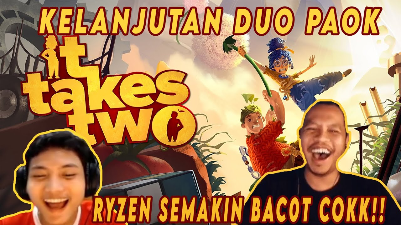 BACOTNYA RYZEN AMPUN ! - IT TAKES TWO INDONESIA PART #2