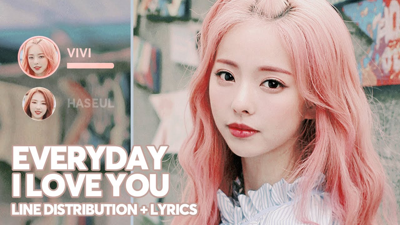 LOONA/ViVi - Everyday I Love You (Line Distribution + Lyrics Color Coded) PATREON REQUESTED - YouTube