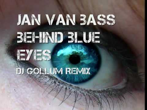 Jan van Bass - Behind Blue Eyes (Dj Gollum Remix)