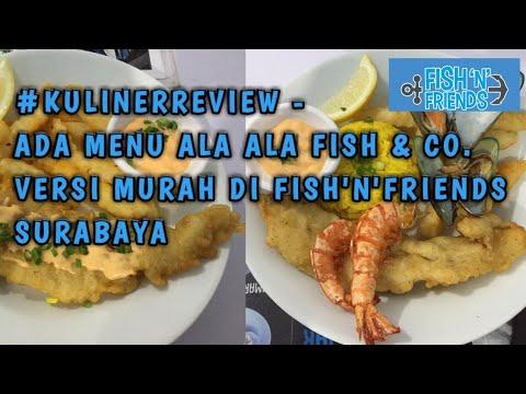 #KULINERREVIEW - FISH & CO. VERSI MURAH, NYOBAIN MAKAN DI FISH'N'FRIENDS SURABAYA