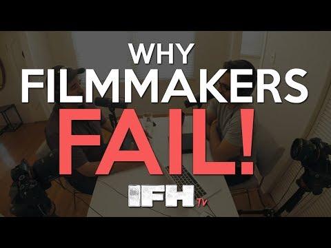 Why Indie Filmmakers FAIL - Indie Film Hustle