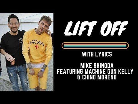 Mike Shinoda Ft. Machine Gun Kelly & Chino Moreno - Lift Off [With Lyrics]