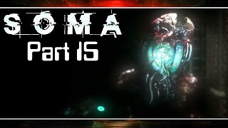 SOMA (60fps) | DARK ABYSS | Part 15, Playthrough Gameplay w/ facecam