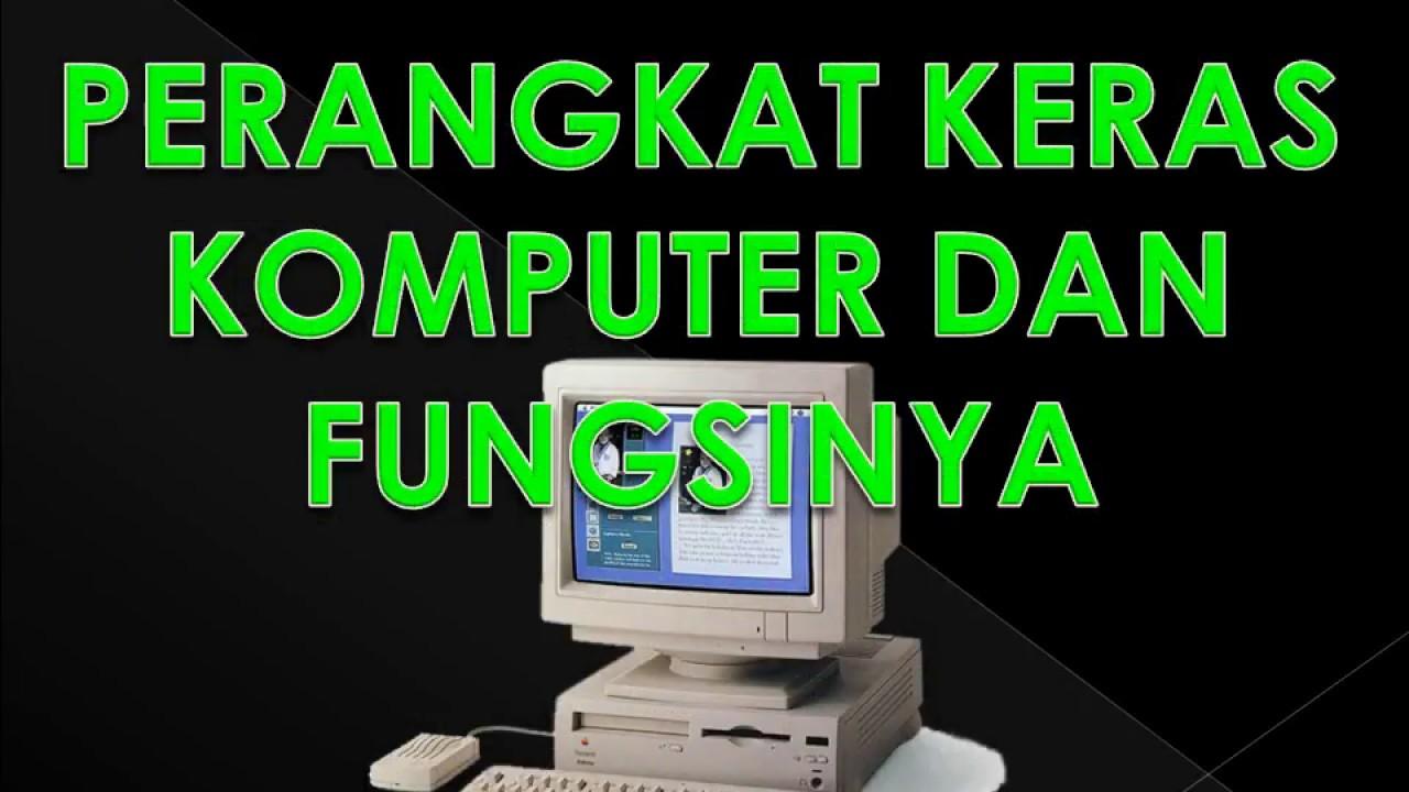 Perangkat Keras Komputer Dan Fungsinya Youtube