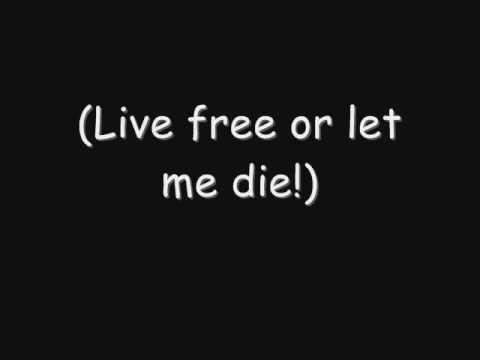 Skillet - Live Free Or Let Me Die (Lyrics)