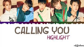 Highlight   Calling You Lyrics [color Coded han rom eng]