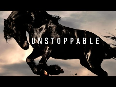 Unstoppable – Motivational Video