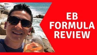 EB Formula Review - Does This Work OR Is It A Waste Of Time??
