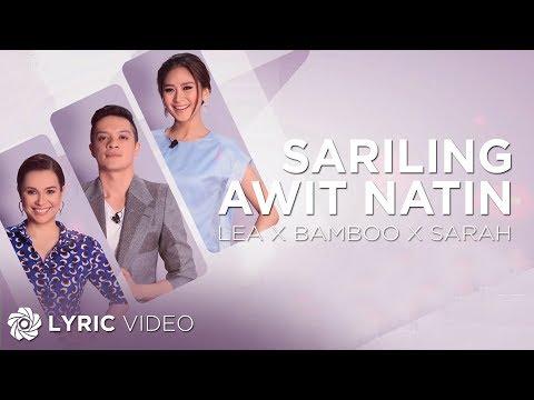 Lea, Bamboo and Sarah - Sariling Awit Natin (Official Lyric Video)