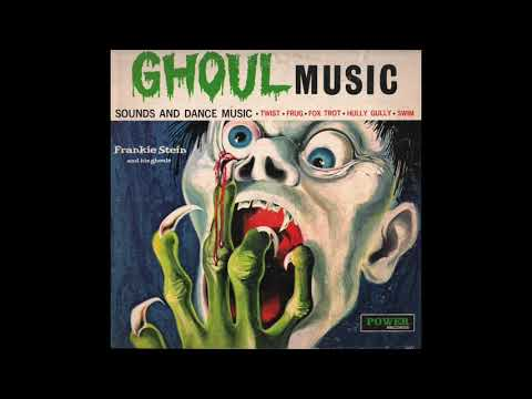 Frankie Stein and His Ghouls - Ghoul Music (1965) [Full Album]