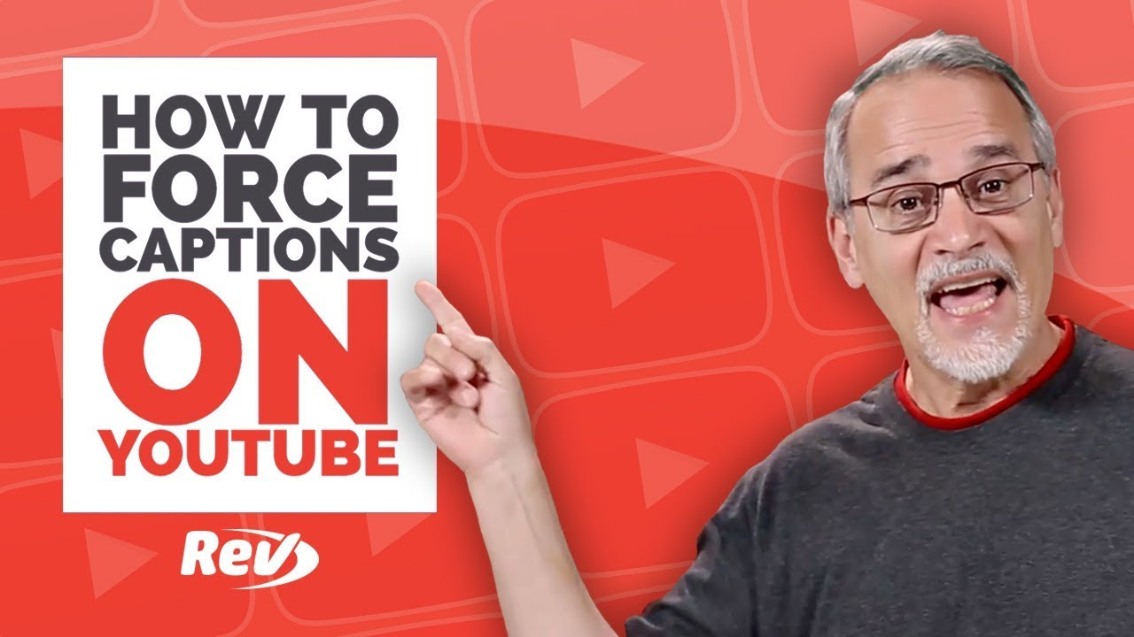 How to Force Captions on YouTube - Rev
