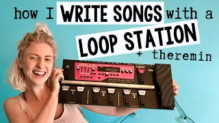 How I Write Songs with Loop Station + Theremin