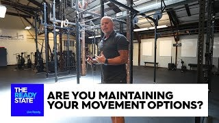 Are You Maintaining Your Movement Options?