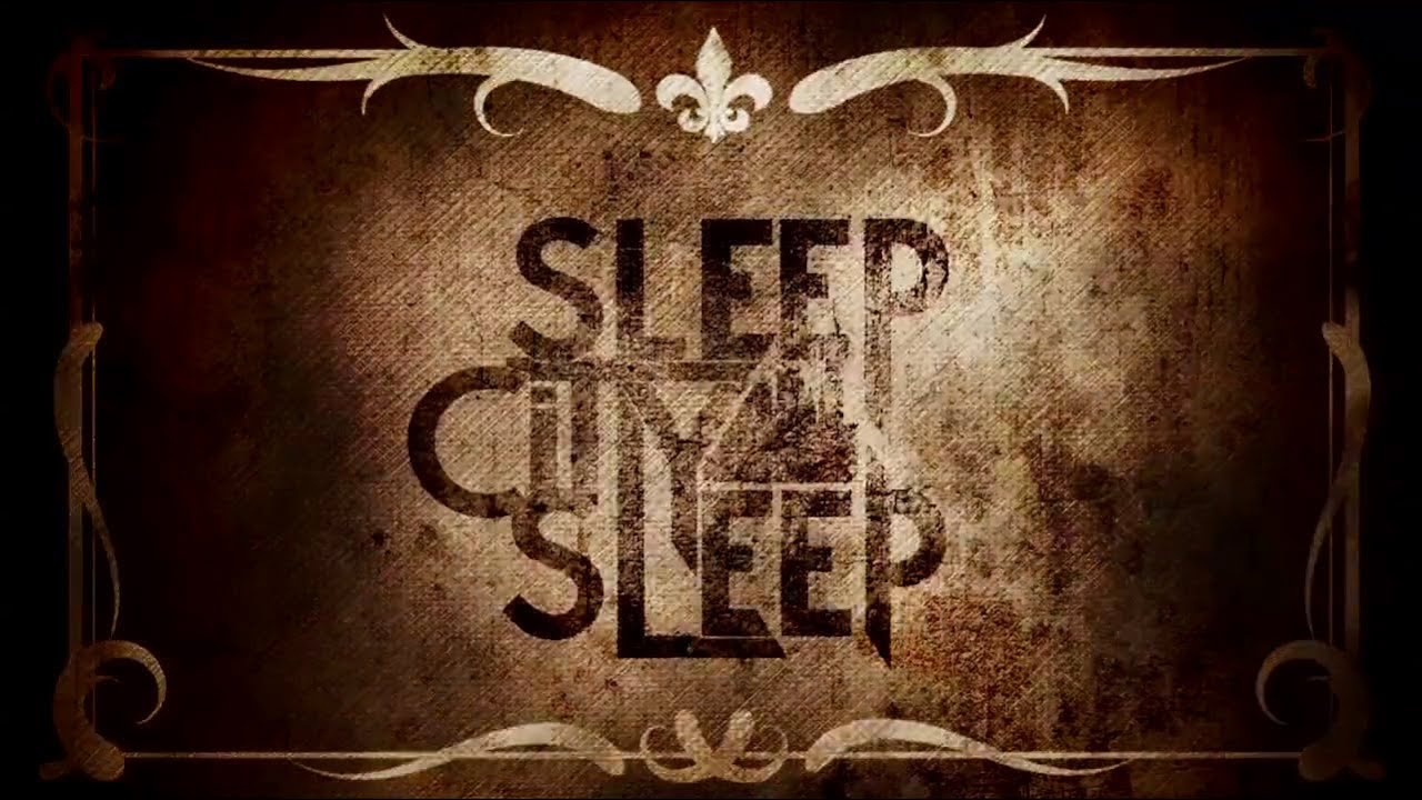 Sleep City, Sleep -