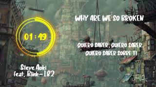 Steve Aoki feat Blink 182 - Why are we so broken (subtitulado)