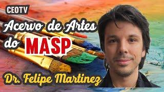 Acervo de Artes do MASP - Felipe Martinez.